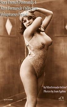SEXY FRENCH POSTCARDS 4: MISS FERNANDE VOLUPTUOUS PERIOD (English Edition) par [Miss Fernande Online!]