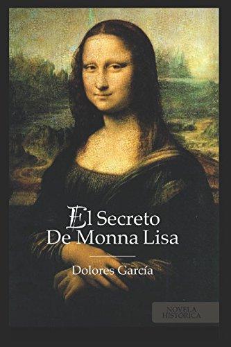 EL SECRETO DE MONNA LISA: (BEST SELLER ORIGINAL) por DOLORES GARCÍA RUIZ