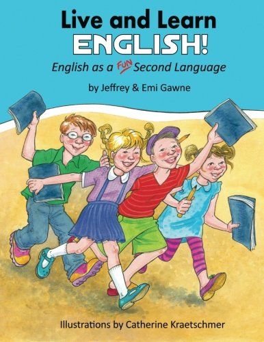 Live and Learn English!: English as a FUN! Second Language: Volume 1
