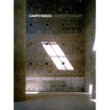 Campo Baeza: The Work of Alberto Campo Baeza