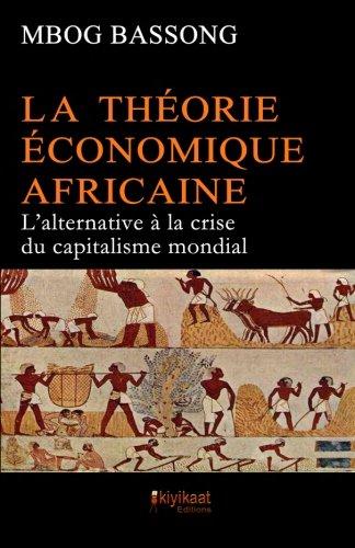 La Thorie conomique Africaine: L'alternative  la crise du capitalisme mondial