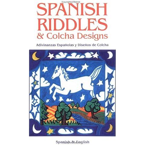 Spanish Riddles & Colcha Designs/Adivinanzas Espanolas Y Disenos De Colcha: Adivinanzas Espanolas Y Disenos De Colcha