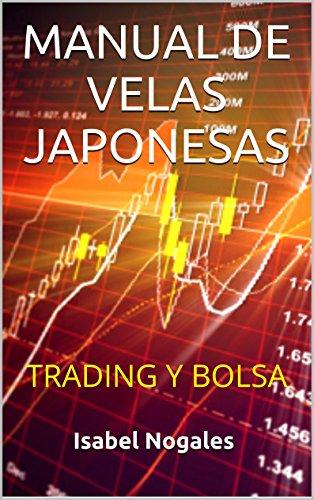MANUAL DE VELAS JAPONESAS: TRADING Y BOLSA eBook: Nogales, Isabel ...