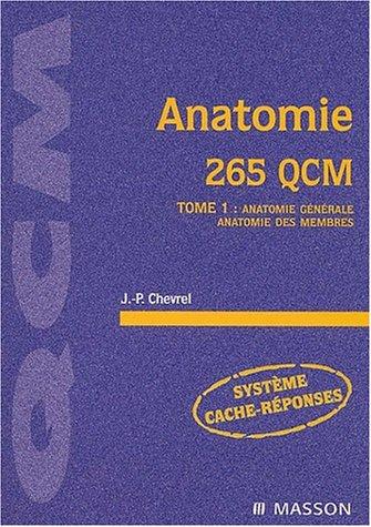 Anatomie, 265 QCM, tome 1 : Anatomie de l'appareil locomoteur
