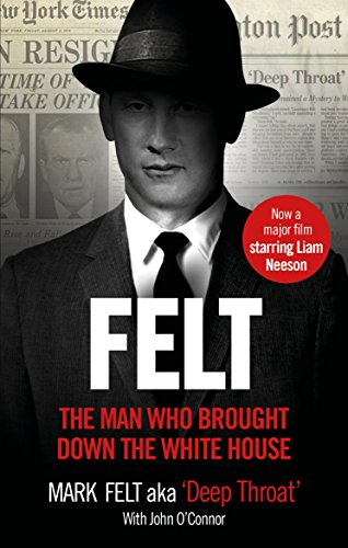 Felt: The Man Who Brought Down the White House - Now a Major Motion Picture