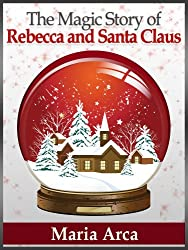 The Magic Story of Rebecca and Santa Claus (English Edition)