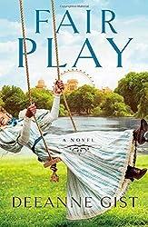 Fair Play: A Novel by Deeanne Gist (2014-05-06)