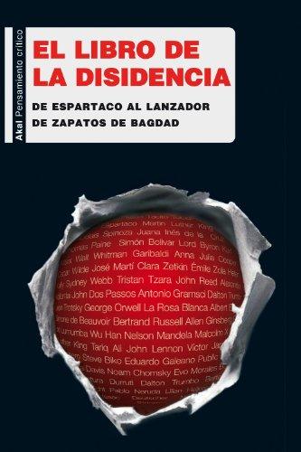 El libro de la disidencia. De Espartaco al lanzador de zapatos de Bagdad (Pensamiento crítico) por Varios autores