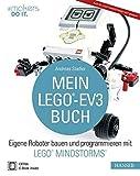 Mein LEGO-EV3-Buch: Eigene Roboter bauen und programmieren mit LEGO MINDSTORMS (#makers DO IT)