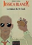 Image de Jessica Blandy, tome 2 : La Maison du Dr Zack