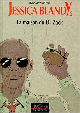 Jessica Blandy, tome 2 : La Maison du Dr Zack