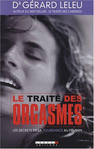 Le traité des orgasmes, les secrets de la jouissance au féminin