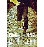 Eight, Mell [ Road to Revenge ] [ ROAD TO REVENGE ] Jul - 2013 { Paperback }