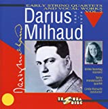 Milhaud: Early String Quartets & Vocal Works, Vol. 2
