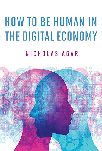 How to Be Human in the Digital Economy (Mit Press)