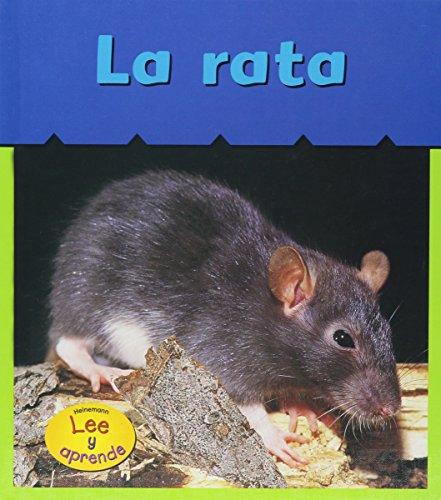 La Rata = Rat (HEINEMANN LEE Y APRENDE/HEINEMANN READ AND LEARN (SPANISH)) por Patricia Whitehouse