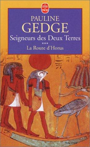 Seigneurs des deux terres, tome 3 : La route d'horus