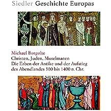 Siedler Geschichte Europas. Christen, Juden, Muselmanen