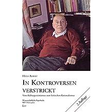 In Kontroversen verstrickt: Vom Kulturpessimismus zum kritischen Rationalismus (Wissenschaftliche Paperbacks)