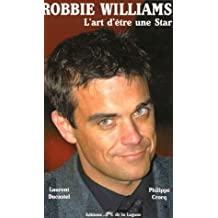 Robbie Williams : L'art d'être une star