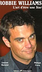 Robbie Williams : L'art d'être une star