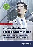 Image de Das Insider-Dossier: Auswahlverfahren bei Top-Unternehmen: Assessment Center und anspruchsvolle Einstellungstests erfolgreich meistern