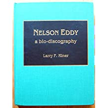 Nelson Eddy: A Bio-discography