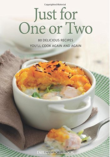 Just for One or Two: 80 Delicious Recipes You'll Cook Again and Again by Sara Lewis (2015-08-03)