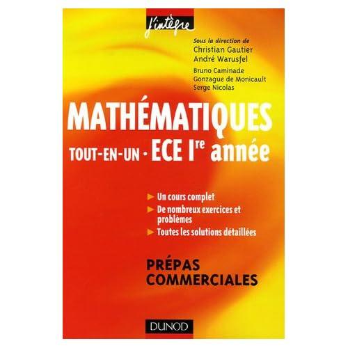 Mathématiques Tout-en-Un ECE 1e année Prépas commerciales : Cours et exercices corrigés