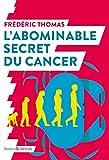 L'abominable secret du cancer (QUOI DE NEUF EN) - Format Kindle - 9782379310171 - 12,99 €
