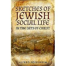 Sketches of Jewish Social Life (English Edition)