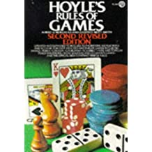 Hoyle's Rules of Games: Descriptions of Indoor Games of Skill And Chance, with Advice On Skillful Play. Based On the Foundations Laid Down By Edmond Hoyle, 1672-1769