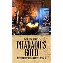 Pharaoh's Gold (The Mummifier's Daughter Book 9) (English Edition)