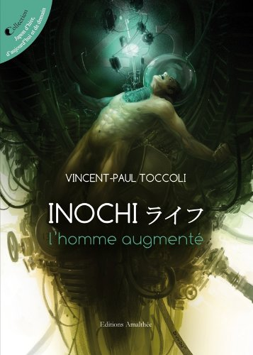 Inochi, l'homme augmente
