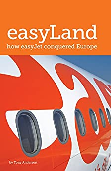 easyLand: How easyJet Conquered Europe par [Anderson, Tony]