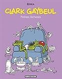Clark Gaybeul, Tome 1 - Petites lâchetés