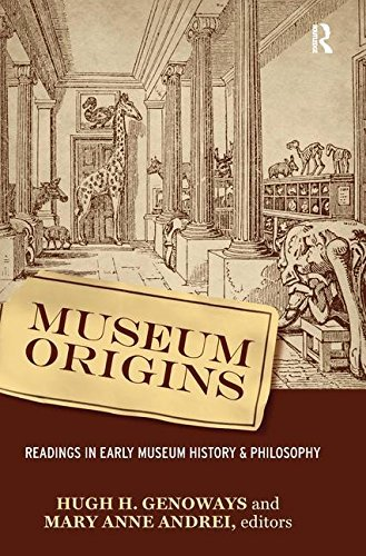 Museum Origins: Readings in Early Museum History and Philosophy (2008-04-15)