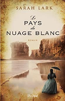 Le pays du nuage blanc (Trilogie Sarah Lark t. 1) eBook: Sarah Lark: Amazon.fr: Amazon Media EU