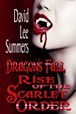 Dragon's Fall Rise of the Scarlet Order (Book 2 Scarlet Order)