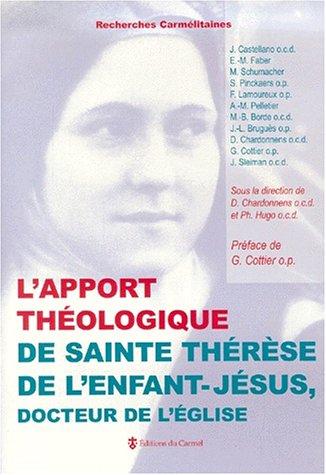 L'apport théologique de Sainte Thérèse de l'enfant Jésus docteur de l'église