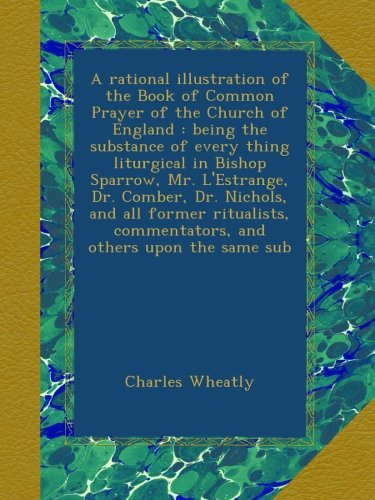 a-rational-illustration-of-the-book-of-common-prayer-of-the-church-of-england-being-the-substance-of
