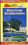 Münchner Strassenbahn , EK Eisenbahn - Videothek