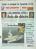 AUJOURD'HUI EN FRANCE [No 17497] du 06/12/2000 - LES GROSSES TETES - L'EMITION S'ARRETERA - PHILIPPE BOUVARD - ET DECHAVANNE - MARCHES TRUQUES - LA LIBERTE POUR MICHEL ROUSSIN - LE CHARLES-DE-GAULLE / ENQUETE SUR UN NOUVEAU SCANDALE