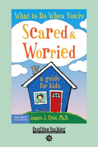 What to Do When You're Scared & Worried(EasyRead Comfort Edition): A Guide for Kids