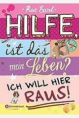Hilfe, ist das mein Leben? Band 01: Ich will hier raus! by Rae Earl (2016-01-14) Hardcover