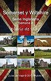 Guía de Viaje a Somerset y Wiltshire: Serie Inglaterra - Semana 2