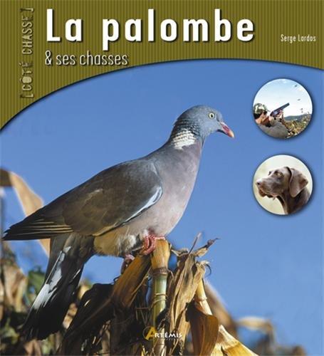 La palombe et ses chasses par Serge Lardos