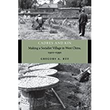 Cadres and Kin: Making a Socialist Village in West China, 1921-1991