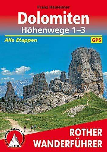 Dolomiten Höhenwege 1-3: Alle Etappen. Mit GPS-Tracks (Rother Wanderführer)