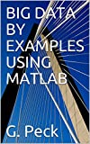 BIG DATA BY EXAMPLES USING MATLAB